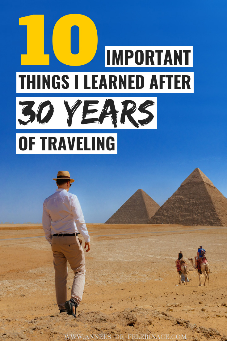 10 important things I learned after 30 years of traveling. CLick for the details #travel #wanderlust #explore #traveltips #travelguide #travelblog