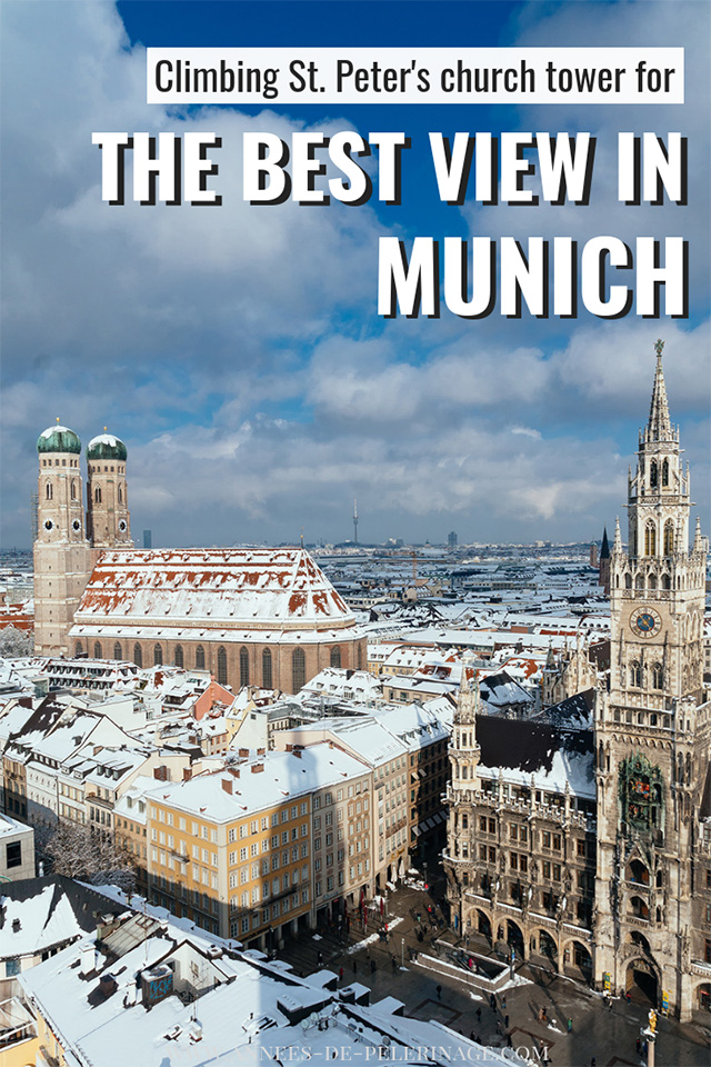 Climbing St. Peter's church tower for the best view in Munich. A guide for tourists