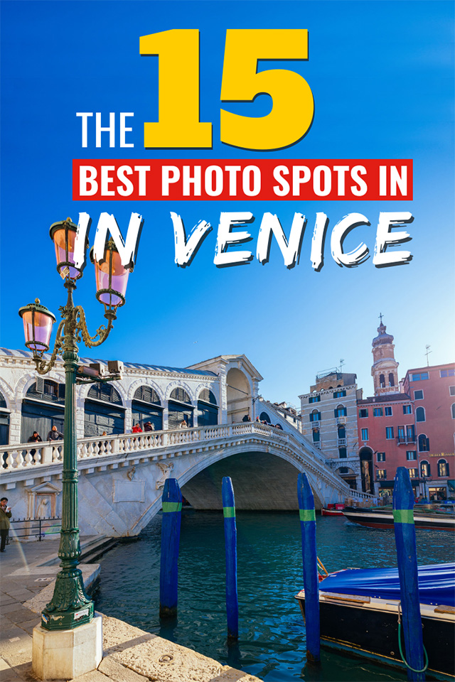 The 15 best photo spots in Venice, Italy. A detailed guide with the top Instagram and photography locations in Venice.
