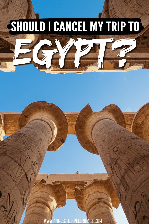 Should I cancel my trip to Egypt?